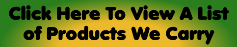 Click Here To View A List of Products We Carry